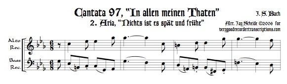 """Aria, """"Nichts ist es spät und frühe,"""" from Cantata 97, arr. for alto & bass recorders"""
