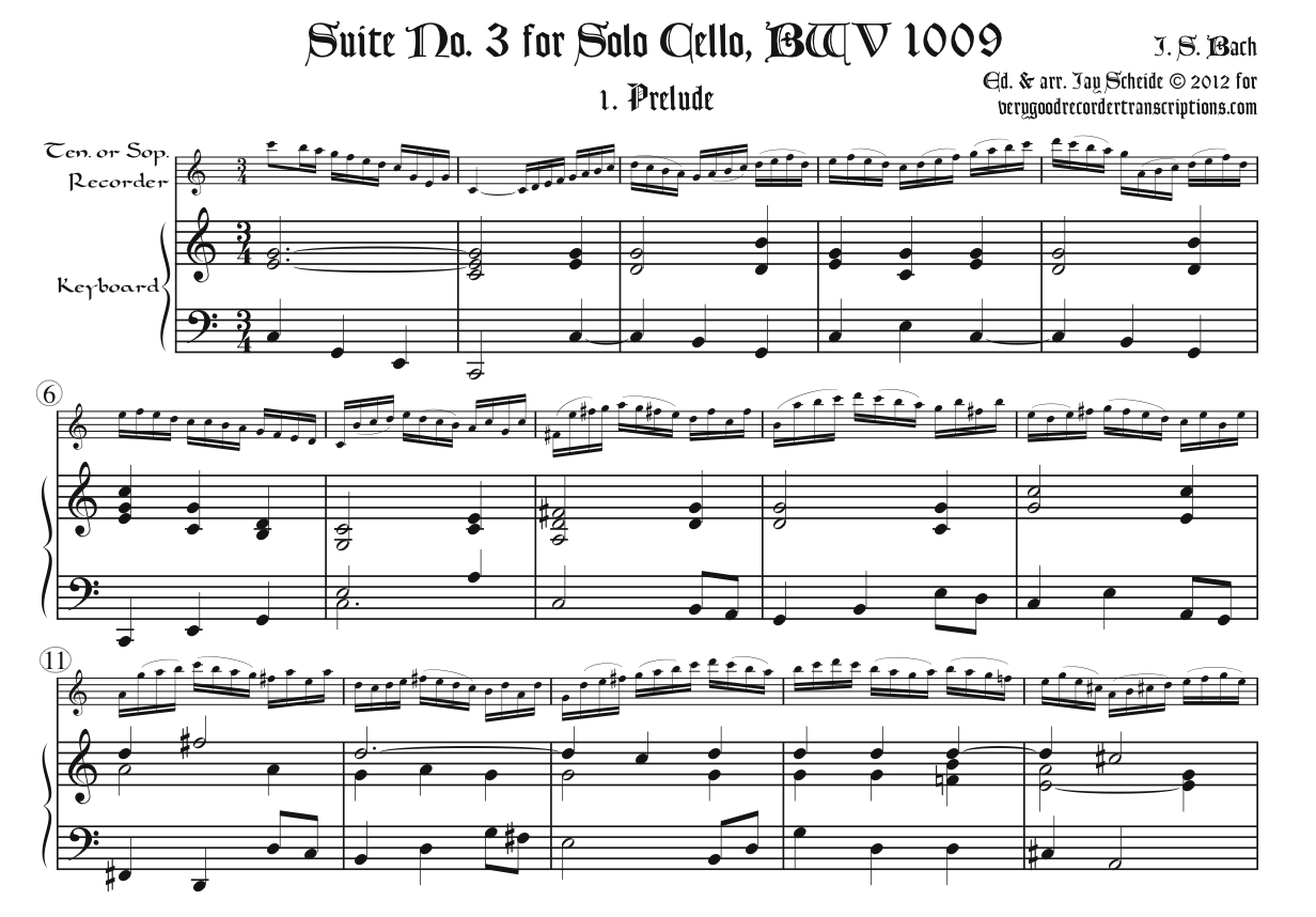 Complete Suite No. 3, BWV 1009, in original key of C, for tenor or soprano recorder, doubling alto