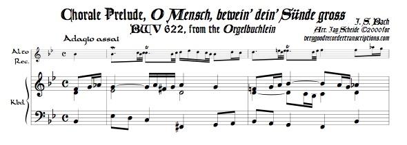 """Chorale Prelude, \""""O Mensch, bewein\' dein\' Sünde gross,\"""" BWV 622"""