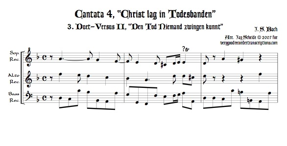 "Versus II, ""Den Tod Niemand zwingen kunnt"", from Cantata 4, *Christ lag in Todesbanden*, arr. for recorder trio"