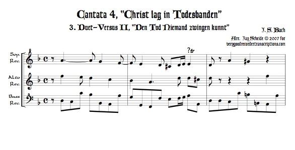 """Versus II, """"Den Tod Niemand zwingen kunnt"""", from Cantata 4, *Christ lag in Todesbanden*, arr. for recorder trio"""