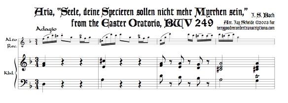 """Aria, \""""Seele, deine Specereien sollen nicht mehr Myrrhen sein\"""", from the Easter Oratorio, BWV 249"""