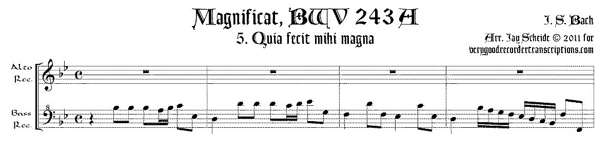 """Aria, """"Quia fecit mihi magna,"""" from the *Magnificat*, BWV 243A, for alto & bass recorders, or, for soprano & tenor"""
