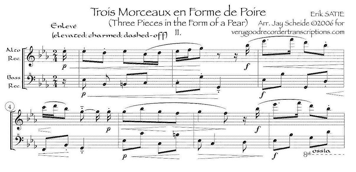 *Trois Morceaux en forme de poire*, II ( (Enlevé-De moitié), arr. for alto and bass recorders