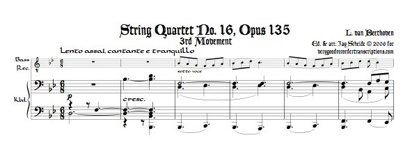Lento assai from String Quartet No. 16, Op. 135, for bass recorder, doubling alto, and keyboard