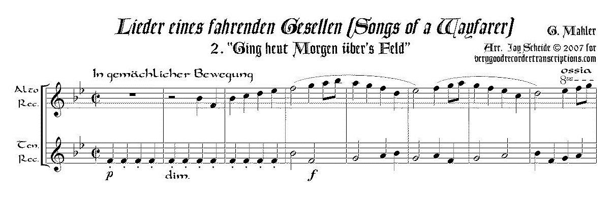 """""""Ging heut Morgen über's Feld"""", No. 2 from *Lieder eines fahrenden Gesellen* arr. for alto & tenor recorders"""