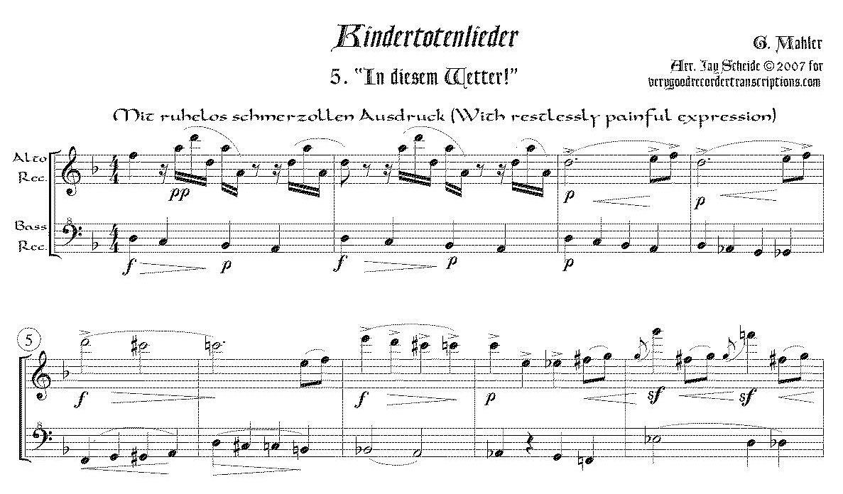 """In diesem Wetter!"" from *Kindertotenlieder*, arr. for alto & bass recorders"